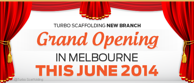 Turbo Scaffolding New Branch Grand Opening In Melbourne This June 2014