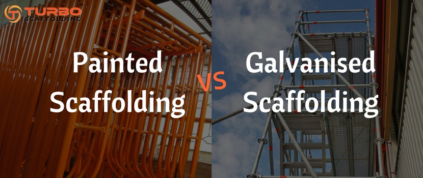 Painted Scaffolding Vs Galvanised Scaffolding