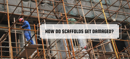 Major Causes That Can Damage Scaffolds
